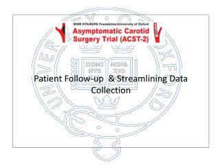 Patient  Follow-up   &  Streamlining Data Collection