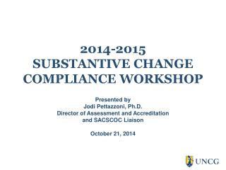 2014-2015 SUBSTANTIVE CHANGE  COMPLIANCE WORKSHOP