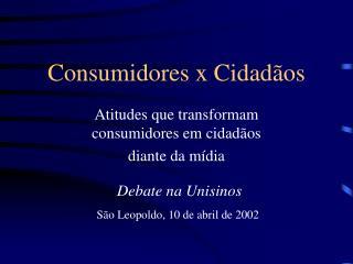 Consumidores x Cidad�os