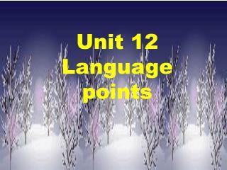 Unit 12    Language points