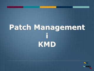 Patch Management  i  KMD