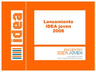 Lanzamiento  IDEA joven  2008