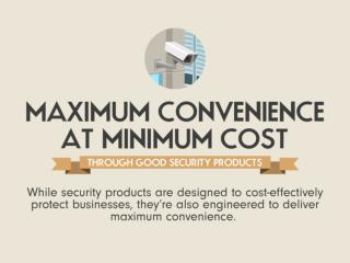 Maximum Convenience Through Good Security Products