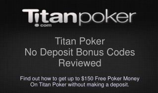 Reviews of all Titan Poker No Deposit Bonuses