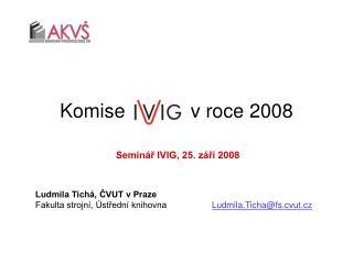 Komise            v roce 2008