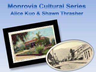 Monrovia Cultural Series Alice Kuo & Shawn Thrasher