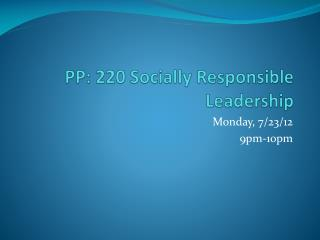 PP: 220 Socially Responsible Leadership
