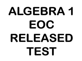 ALGEBRA 1 EOC RELEASED TEST