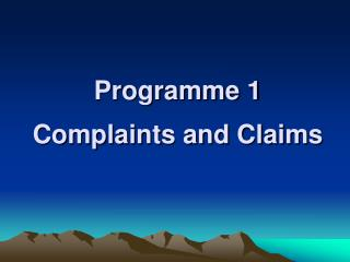 Programme 1 Complaints and Claims