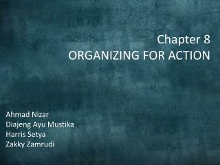 Chapter 8 ORGANIZING FOR ACTION