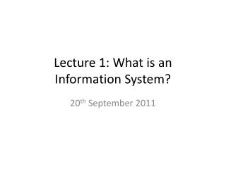 Lecture 1: What is an Information System