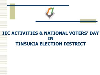 IEC ACTIVITIES & NATIONAL VOTERS' DAY IN TINSUKIA ELECTION DISTRICT