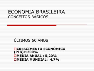 ECONOMIA BRASILEIRA CONCEITOS BÁSICOS