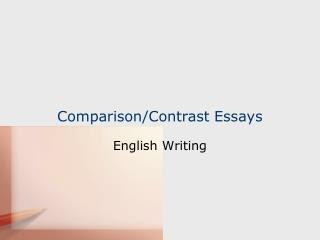Comparison/Contrast Essays