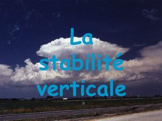 La stabilité verticale