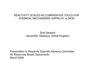 REACTIVITY SCALES AS COMPARATIVE TOOLS FOR CHEMICAL MECHANISMS: SAPRC-07 vs MCM