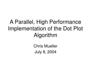 A Parallel, High Performance Implementation of the Dot Plot Algorithm
