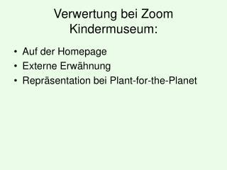 Verwertung bei Zoom Kindermuseum: