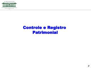 Controle e Registro  Patrimonial