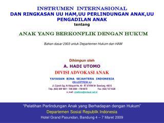 INSTRUMEN  INTERNASIONAL DAN RINGKASAN UU HAM,UU PERLINDUNGAN ANAK,UU PENGADILAN ANAK  tentang