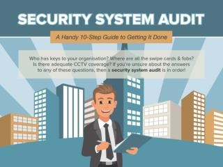 Security System Audit - A Handy 10-Step Guide to Getting It