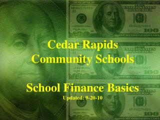Cedar Rapids  Community Schools School Finance Basics Updated: 9-20-10