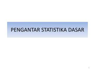 PENGANTAR STATISTIKA DASAR