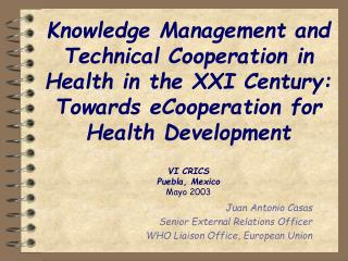 Knowledge Management and Technical Cooperation in Health in the XXI Century: Towards eCooperation for Health Development