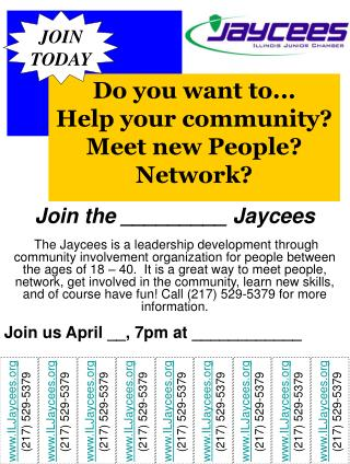 Do you want to...   Help your community? Meet new People? Network?