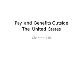 Pay  and  Benefits Outside The  United  States