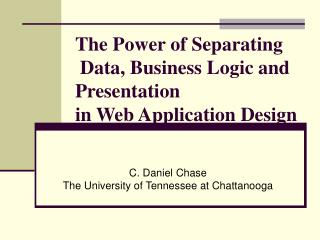 The Power of Separating  Data, Business Logic and Presentation in Web Application Design
