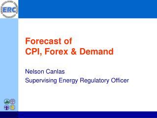 Forecast of CPI, Forex & Demand