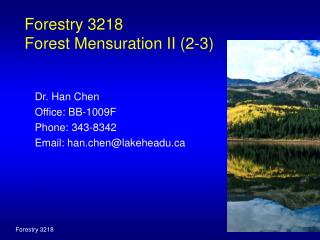 Forestry 3218  Forest Mensuration II (2-3)