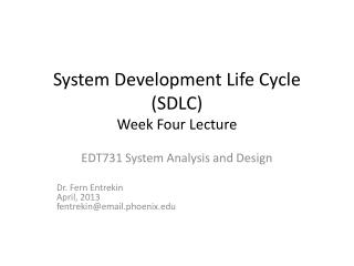 System Development Life Cycle (SDLC)  Week Four Lecture