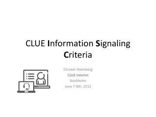 CLUE  I nformation  S ignaling  C riteria
