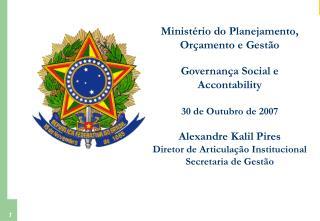 Ministério do Planejamento, Orçamento e Gestão Governança Social e Accontability