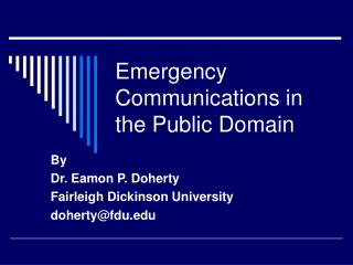 Emergency Communications in the Public Domain