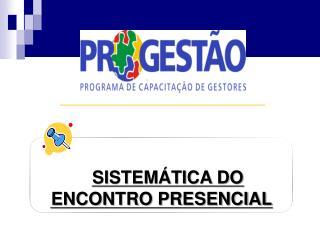 SISTEM�TICA DO ENCONTRO PRESENCIAL