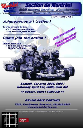 Samedi, 1er avril 2006, 9:00 /  Saturday April 1st, 2006, 9:00 AM >> Départ / Start : 10:00 AM <<
