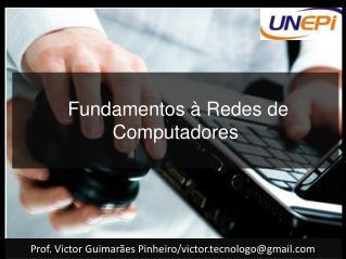 Fundamentos à Redes  de Computadores
