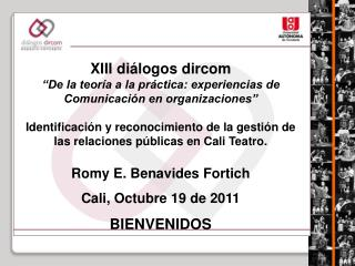 """XIII diálogos dircom """"De la teoría a la práctica: experiencias de Comunicación en organizaciones"""""""