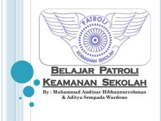 Belajar  Patroli Keamanan  Sekolah