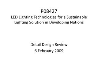 P08427 LED Lighting Technologies for a Sustainable Lighting Solution in Developing Nations