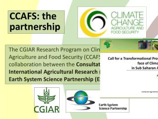 The CGIAR Research Program on Climate Change, Agriculture and Food Security CCAFS is a strategic collaboration between t