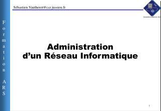 Administration  d'un Réseau Informatique