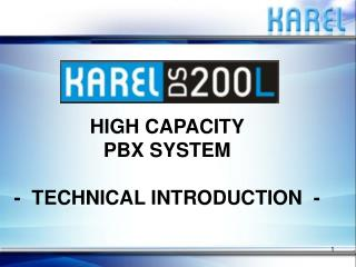 HIGH CAPACITY PBX SYSTEM -  TECHNICAL INTRODUCTION  -