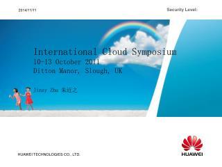 International Cloud Symposium 10-13 October 2011 Ditton Manor, Slough, UK Jinzy Zhu  朱近之