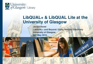 LibQUAL  LibQUAL Lite at the University of Glasgow