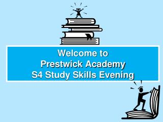 Welcome to  Prestwick Academy S4 Study Skills Evening