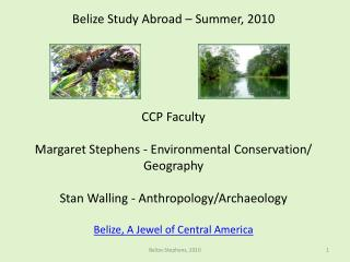 Belize Study Abroad – Summer, 2010 CCP Faculty